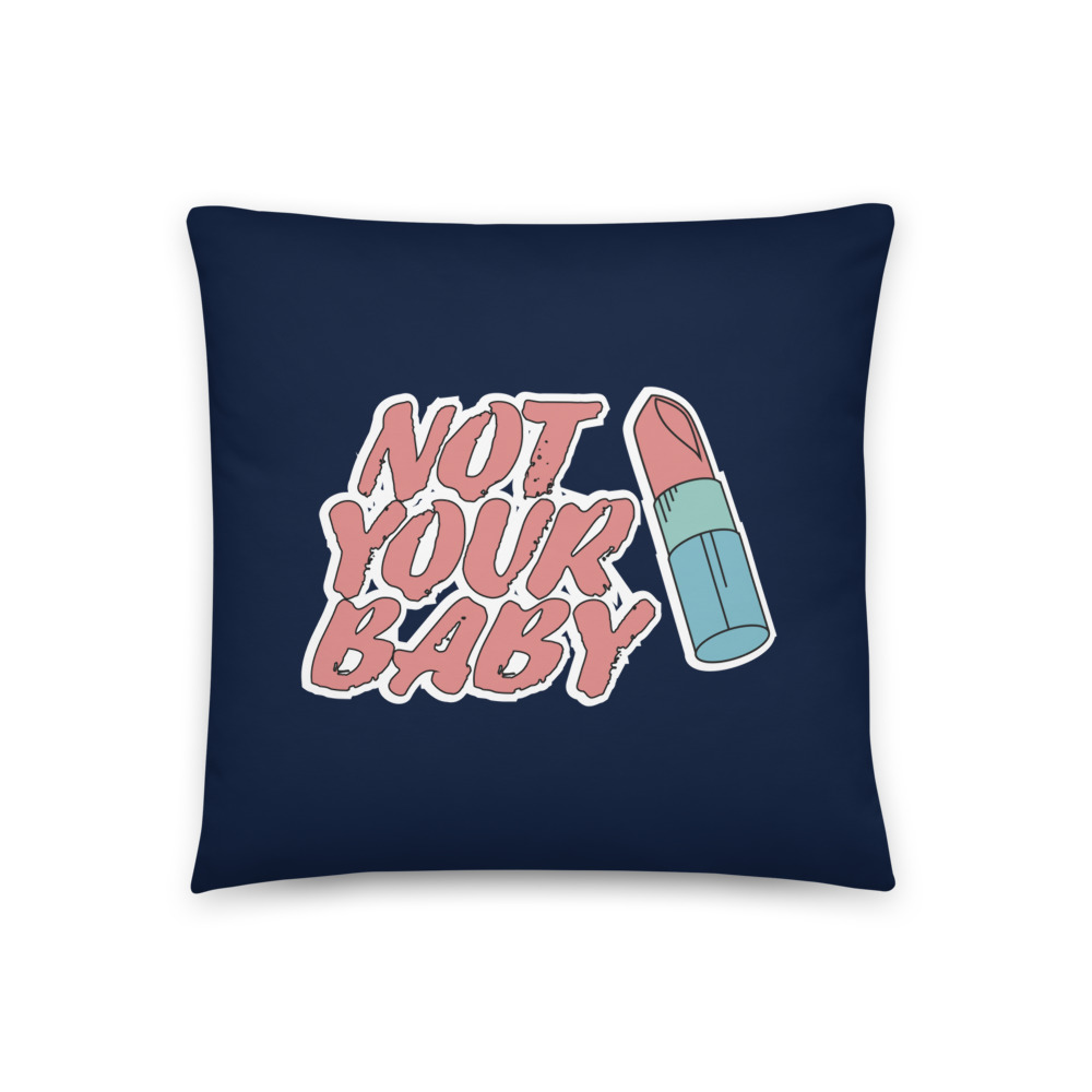 Not Your Baby Basic Pillow