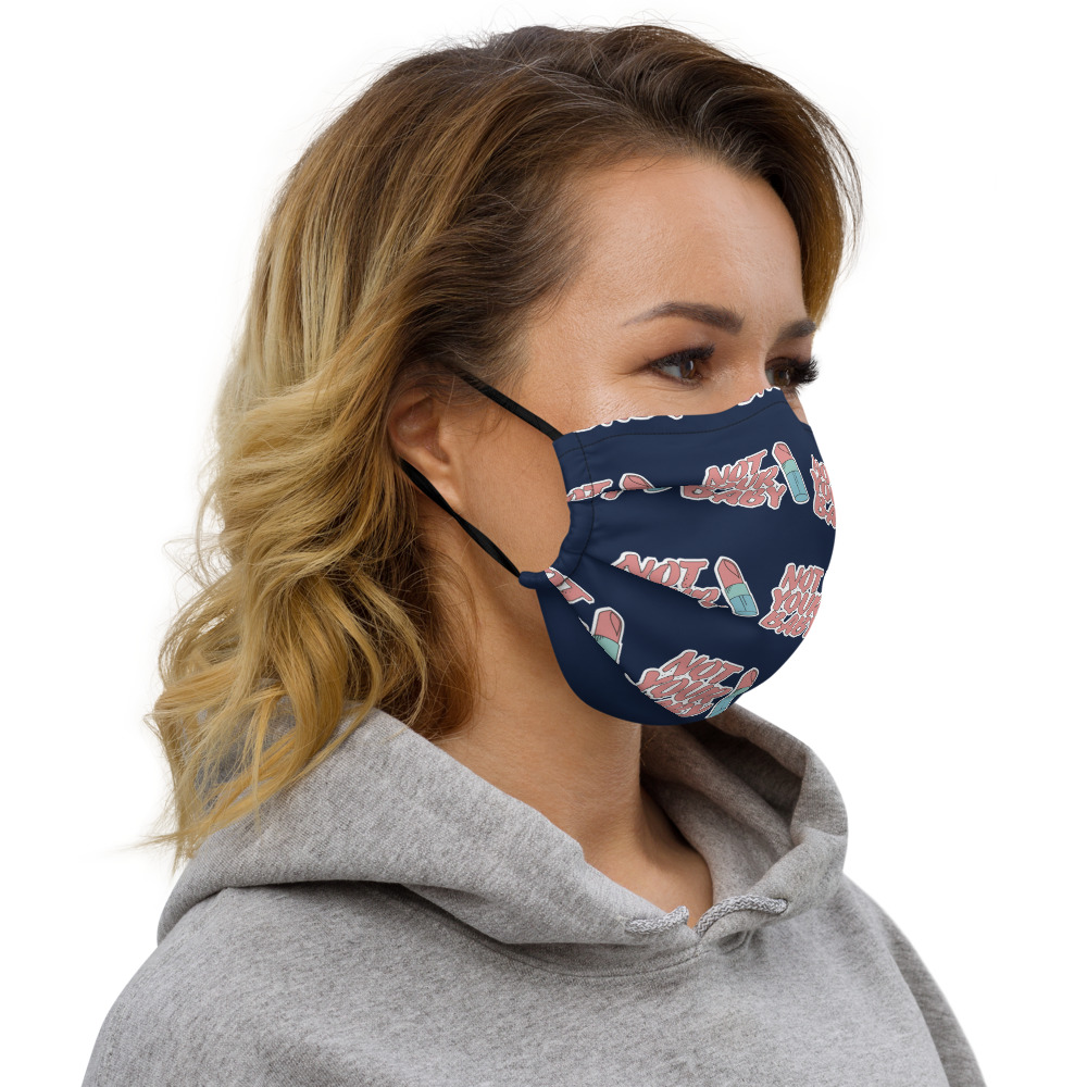 Not Your Baby Premium Face Mask