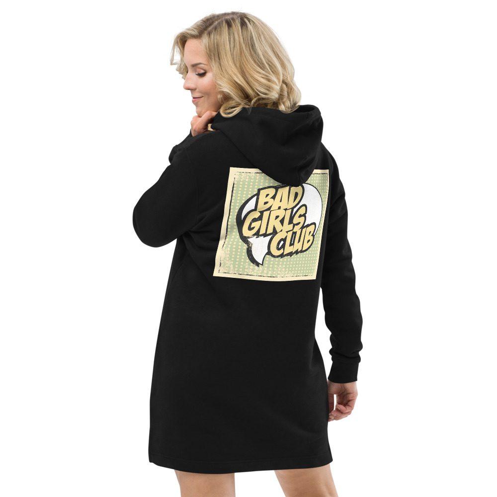 Bad Girls Club Organic Hoodie Dress
