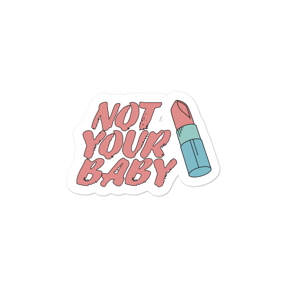 Not Your Baby Bubble-free Stickers