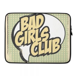 Bad Girls Club Laptop Sleeve