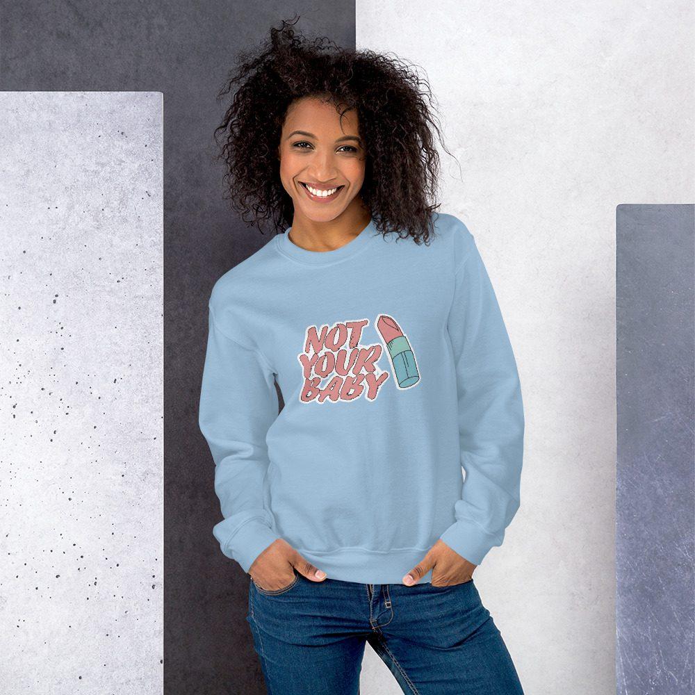 Not Your Baby Sweatshirt