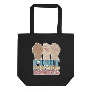 Fight For Your Rights Eco Tote Bag