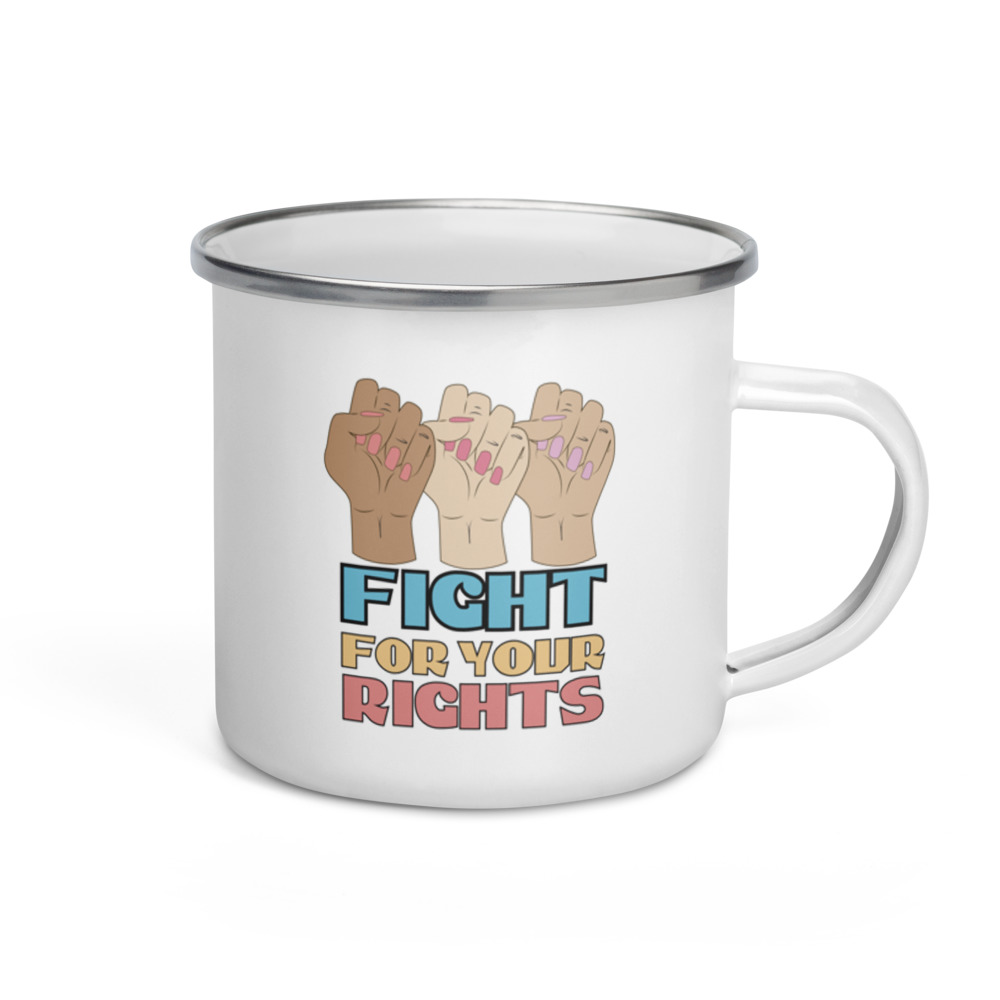 Fight For Your Rights Enamel Mug