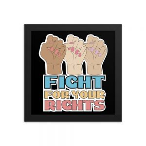 Fight For Your Rights Framed Poster