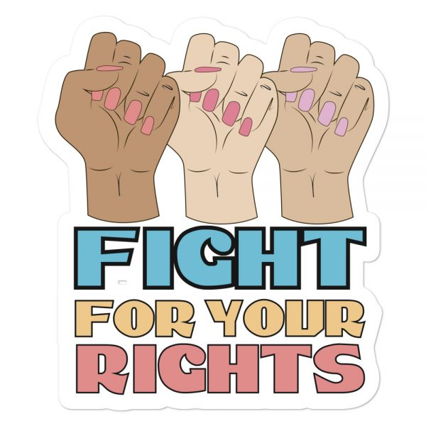 Fight For Your Rights Bubble-free Stickers