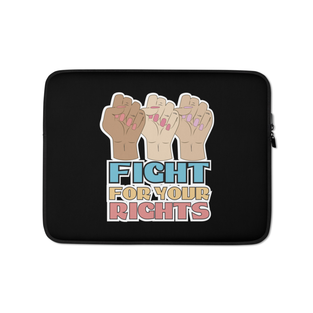 Fight For Your Rights Laptop Sleeve