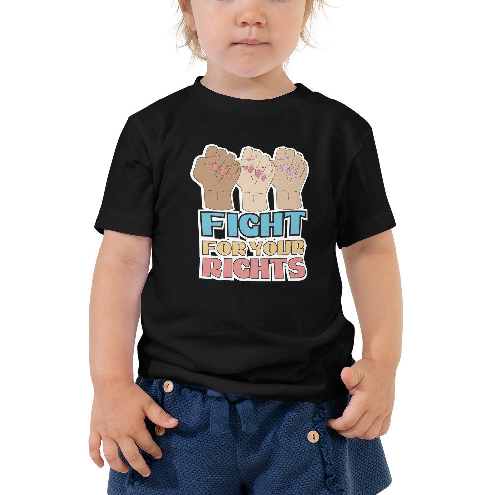 Fight For Your Rights Toddler Short Sleeve Tee