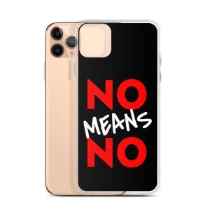 No Means No iPhone Case