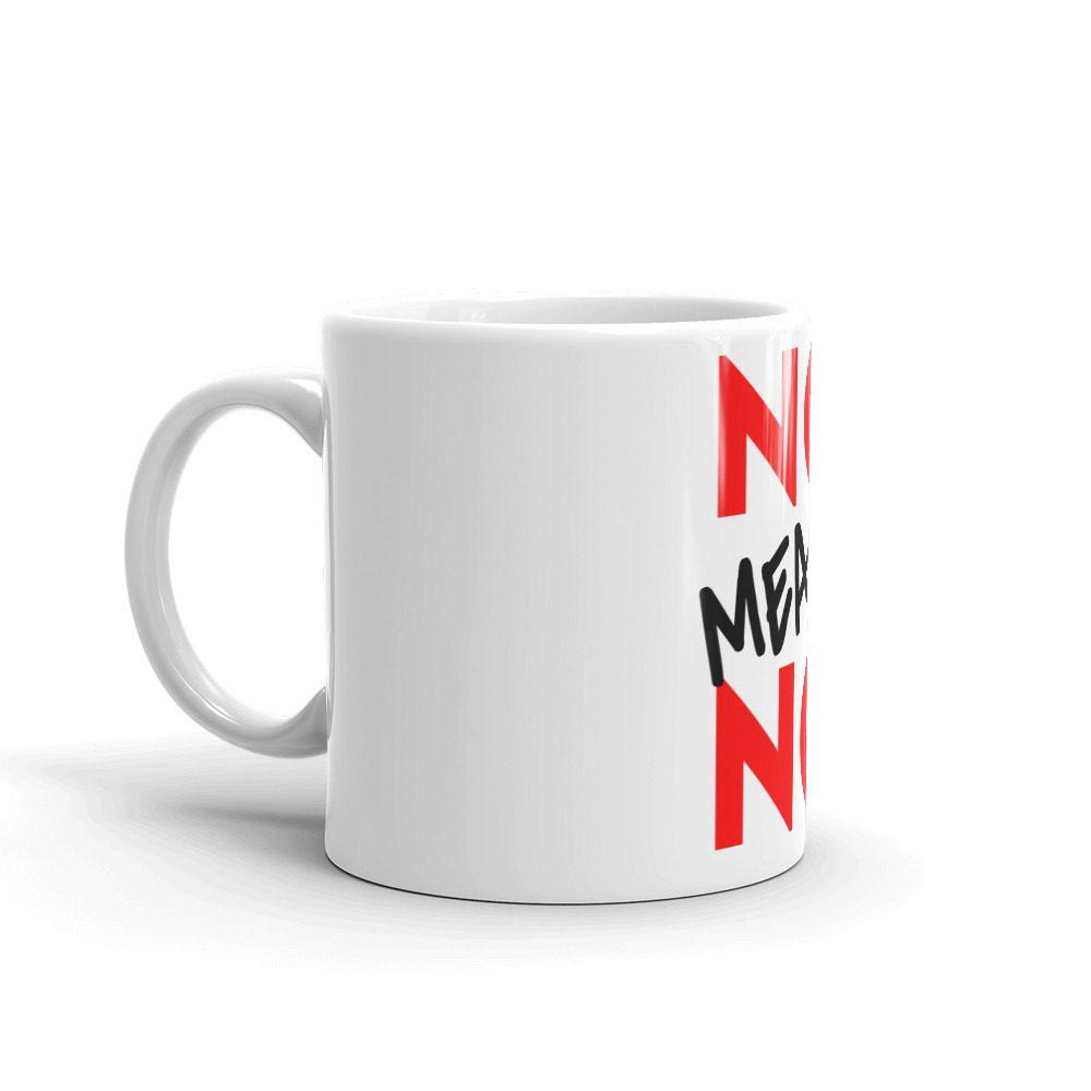 No Means No White Glossy Mug