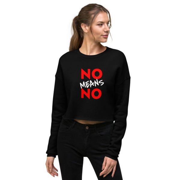 No Means No Crop Sweatshirt
