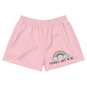 Sounds Gay, I'm In LGBT+ Pride Shorts