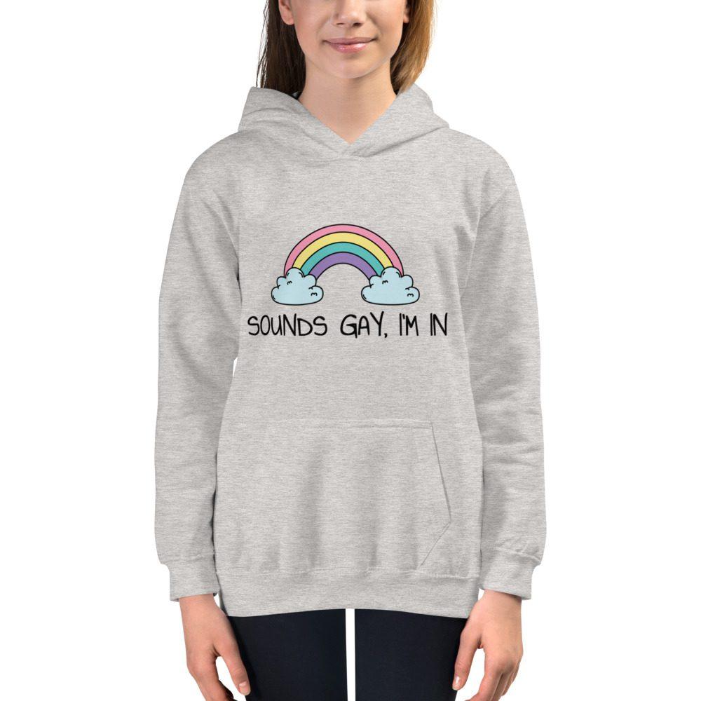 Sounds Gay, I'm In LGBT+ Pride Kids Hoodie