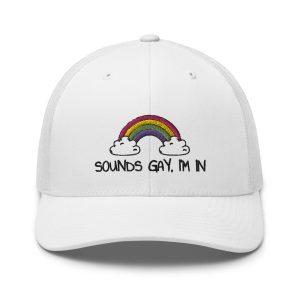 Sounds Gay, I'm In LGBT+ Pride Trucker Cap