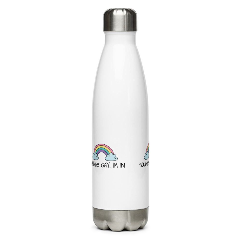 Sounds Gay, I'm In LGBT+ Pride Stainless Steel Water Bottle