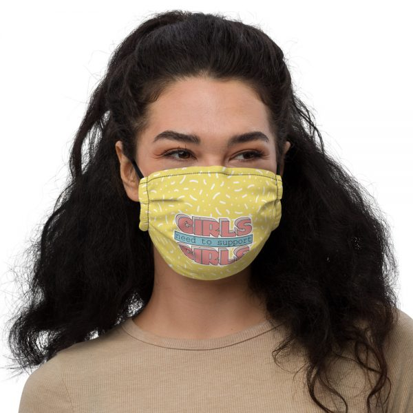 Girls Need to Support Girls Premium Face Mask