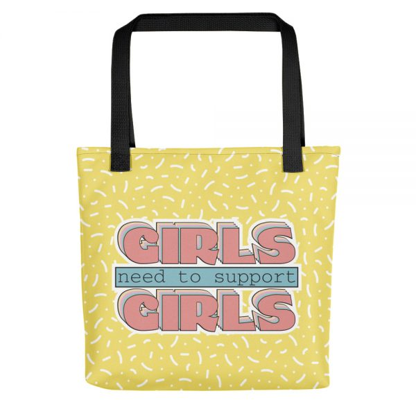 Girls Need to Support Girls Tote Bag