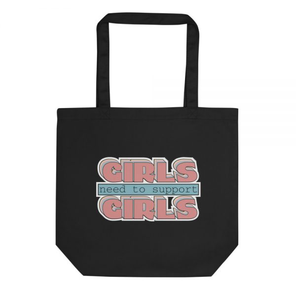 Girls Need to Support Girls Organic Tote Bag