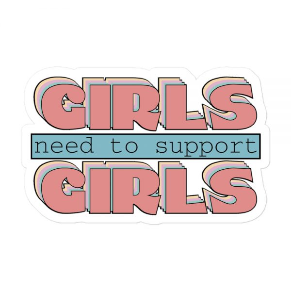 Girls Need to Support Girls Bubble-free Stickers