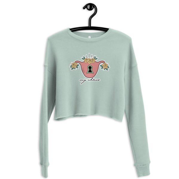 My Choice Feminist Crop Sweatshirt